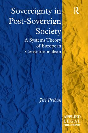 Sovereignty in Post-Sovereign Society: A Systems Theory of European Constitutionalism book cover