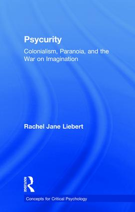 Psycurity: Colonialism, Paranoia, and the War on Imagination book cover