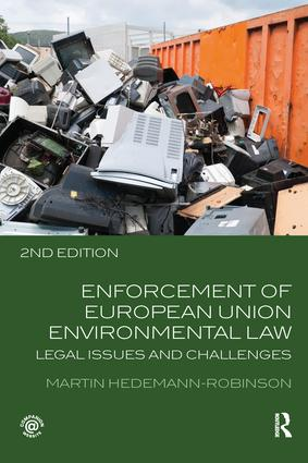 Enforcement of European Union Environmental Law: Legal Issues and Challenges book cover