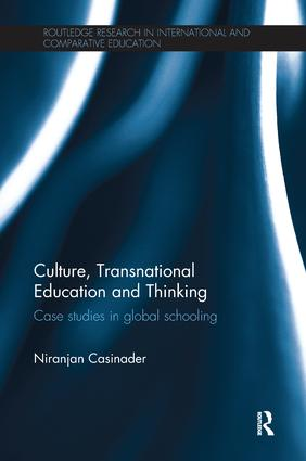 Culture, Transnational Education and Thinking: Case studies in global schooling, 1st Edition (Paperback) book cover