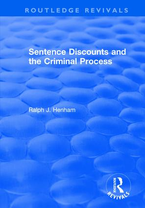 Sentence Discounts and the Criminal Process: 1st Edition (Hardback) book cover