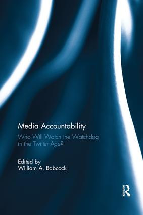 Media Accountability: Who Will Watch the Watchdog in the Twitter Age?, 1st Edition (Paperback) book cover