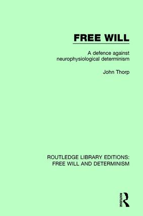 Free Will: A Defence Against Neurophysiological Determinism book cover