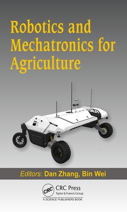 Robotics and Mechatronics for Agriculture: 1st Edition (Hardback) book cover
