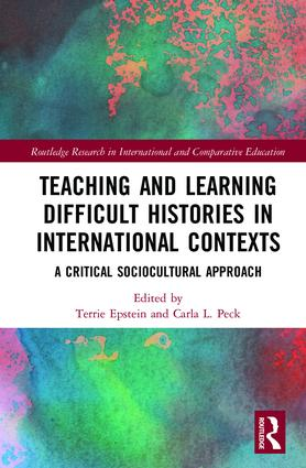 Teaching and Learning Difficult Histories in International Contexts: A Critical Sociocultural Approach book cover