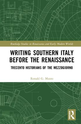 Writing Southern Italy Before the Renaissance: Trecento Historians of the Mezzogiorno book cover