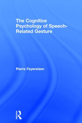 The Cognitive Psychology of Speech-Related Gesture: 1st Edition (Hardback) book cover