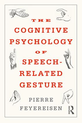 The Cognitive Psychology of Speech-Related Gesture: 1st Edition (Paperback) book cover