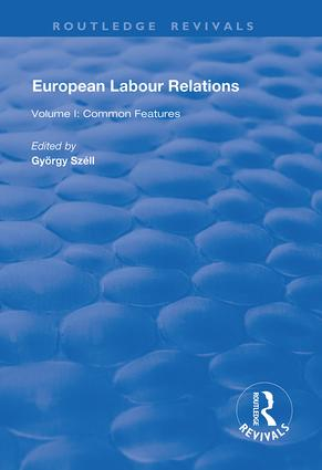 European Labour Relations: Volume I - Common Features book cover
