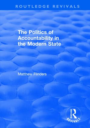 The Politics of Accountability in the Modern State: 1st Edition (Hardback) book cover