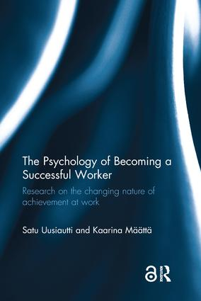 The Psychology of Becoming a Successful Worker: Research on the changing nature of achievement at work book cover