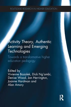 Activity Theory, Authentic Learning and Emerging Technologies: Towards a transformative higher education pedagogy, 1st Edition (Paperback) book cover