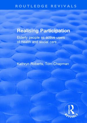 Realising Participation: Elderly People as Active Users of Health and Social Care, 1st Edition (Hardback) book cover