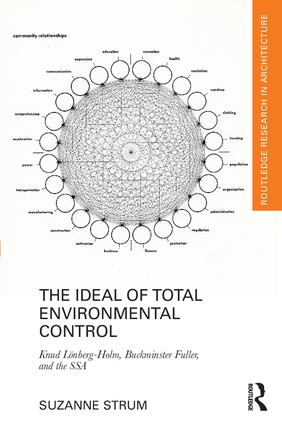 The Ideal of Total Environmental Control: Knud Lönberg-Holm, Buckminster Fuller, and the SSA book cover