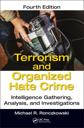 Terrorism and Organized Hate Crime: Intelligence Gathering, Analysis and Investigations, Fourth Edition book cover