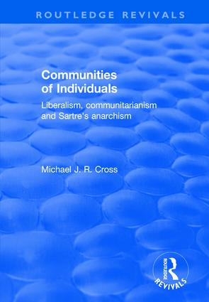 Communities of Individuals: Liberalism, Communitarianism and Sartre's Anarchism book cover