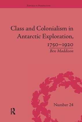 Class and Colonialism in Antarctic Exploration, 1750–1920 book cover
