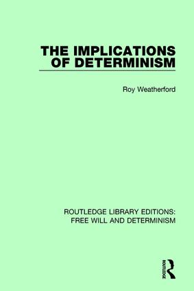 The Implications of Determinism: 1st Edition (Hardback) book cover