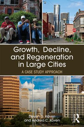 Growth, Decline, and Regeneration in Large Cities: A Case Study Approach, 1st Edition (Paperback) book cover