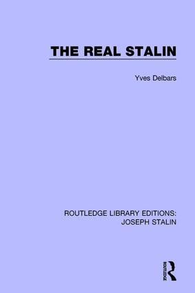 The Real Stalin (Routledge Library Editions: Joseph Stalin) book cover