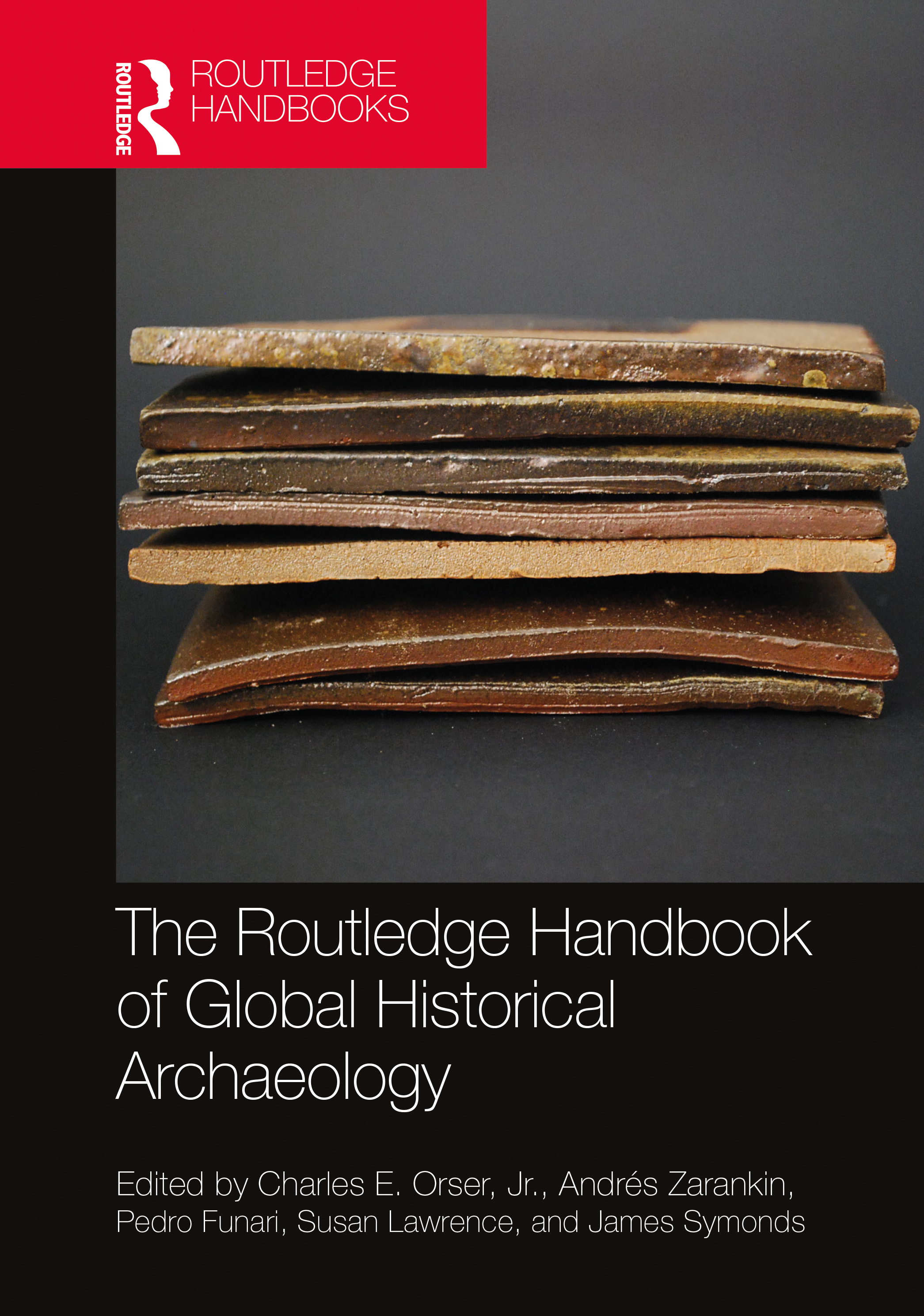 The Routledge Handbook of Global Historical Archaeology: 1st Edition (Hardback) book cover