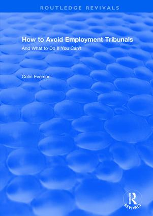 How to Avoid Employment Tribunals: And What to Do If You Can't: And What to Do If You Can't, 1st Edition (Hardback) book cover