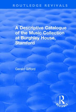 A Descriptive Catalogue of the Music Collection at Burghley House, Stamford: 1st Edition (Hardback) book cover