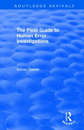 The Field Guide to Human Error Investigations: 1st Edition (Hardback) book cover