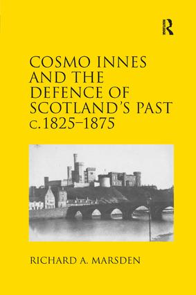 Cosmo Innes and the Defence of Scotland's Past c. 1825-1875 book cover