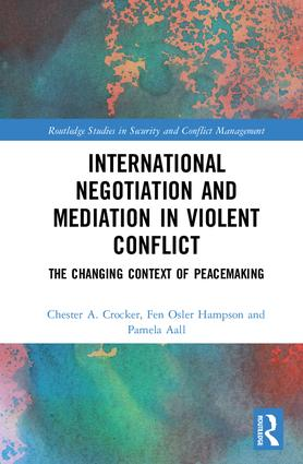 International Negotiation and Mediation in Violent Conflict: The Changing Context of Peacemaking (Hardback) book cover