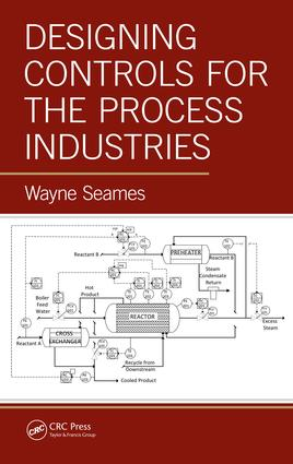 Designing Controls for the Process Industries: 1st Edition (e-Book) book cover