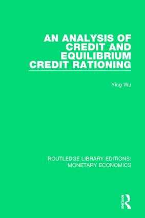 An Analysis of Credit and Equilibrium Credit Rationing book cover