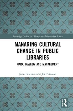 Managing Cultural Change in Public Libraries: Marx, Maslow and Management book cover