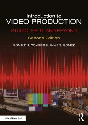 Introduction to Video Production: Studio, Field, and Beyond book cover
