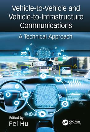 Vehicle-to-Vehicle and Vehicle-to-Infrastructure Communications: A Technical Approach, 1st Edition (Hardback) book cover