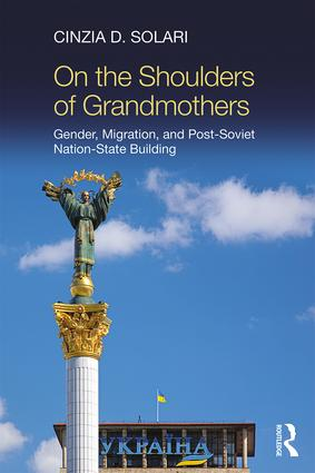 On the Shoulders of Grandmothers: Gender, Migration, and Post-Soviet Nation-State Building book cover
