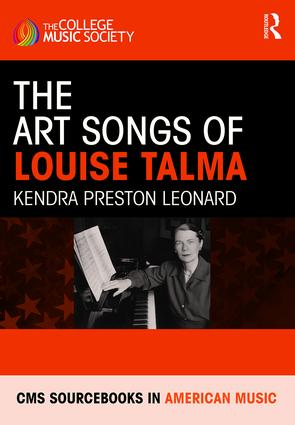 The Art Songs of Louise Talma: 1st Edition (Hardback) book cover