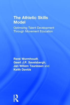 The Athletic Skills Model: Optimizing Talent Development Through Movement Education book cover