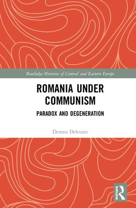 Romania under Communism: Paradox and Degeneration, 1st Edition (Hardback) book cover