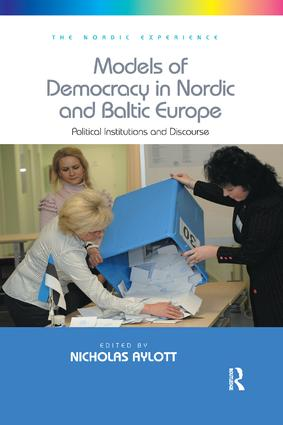 Models of Democracy in Nordic and Baltic Europe: Political Institutions and Discourse, 1st Edition (Paperback) book cover