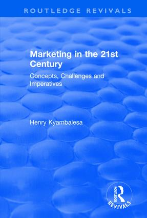 Marketing in the 21st Century: Concepts, Challenges and Imperatives: Concepts, Challenges and Imperatives, 1st Edition (Hardback) book cover