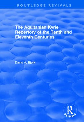 The Aquitanian Kyrie Repertory of the Tenth and Eleventh Centuries: 1st Edition (Hardback) book cover
