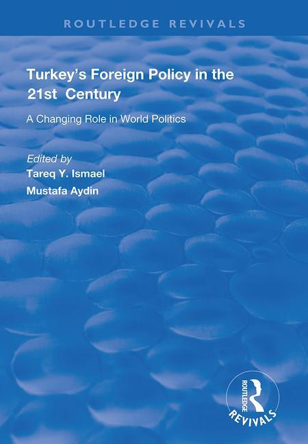 Turkey's Foreign Policy in the 21st Century: A Changing Role in World Politics book cover