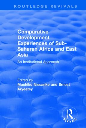 Comparative Development Experiences of Sub-Saharan Africa and East Asia: An Institutional Approach, 1st Edition (Hardback) book cover