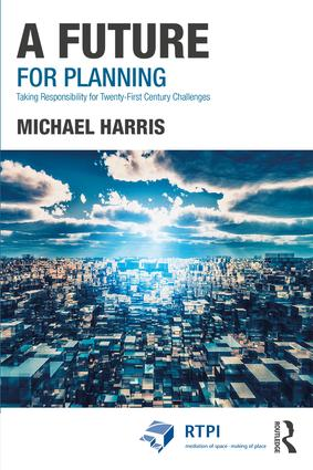 A Future for Planning: Taking Responsibility for Twenty-First Century Challenges book cover