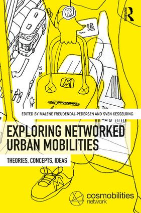 Exploring Networked Urban Mobilities: Theories, Concepts, Ideas, 1st Edition (Hardback) book cover