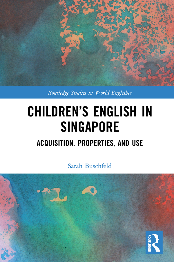 Children's English in Singapore: Acquisition, Properties, and Use, 1st Edition (e-Book) book cover