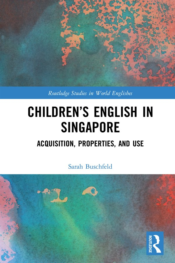 Children's English in Singapore: Acquisition, Properties, and Use book cover