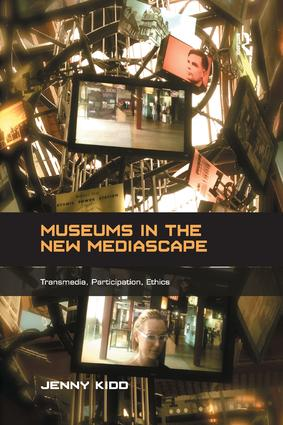 Museums in the New Mediascape: Transmedia, Participation, Ethics book cover