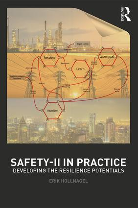 Safety-II in Practice: Developing the Resilience Potentials book cover